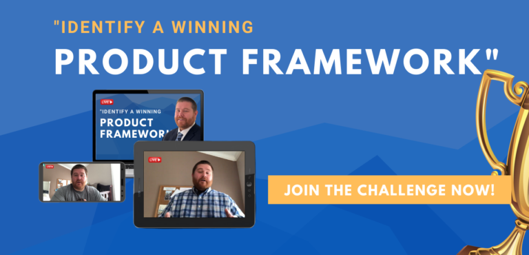 Identify A Winning Product Framework